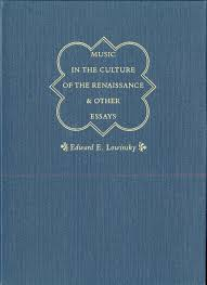 music in the culture of the renaissance and other essays lowinsky edward