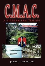 <b>C.M.A.C.</b>:A Vietnam Era Trilogy by <b>James J</b>. <b>Finnegan</b>, Paperback ...