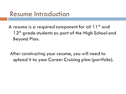 resumes for vps high school students  resume introduction a resume    resume introduction a resume is a required component for all  th and  th grade
