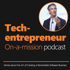 Tech-Entrepreneur-on-a-Mission Podcast