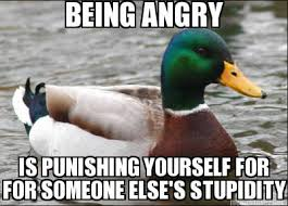 Meme Maker - BEING ANGRY IS PUNISHING YOURSELF FOR FOR SOMEONE ... via Relatably.com