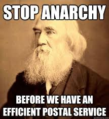 STOP ANARCHY before we have an efficient postal service - Lysander ... via Relatably.com