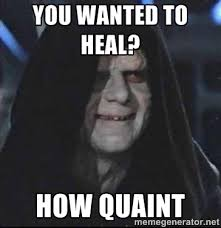 You wanted to heal? How quaint - darth sidious mun | Meme Generator via Relatably.com