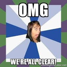 OMG we're all clear! - Annoying FB girl | Meme Generator via Relatably.com