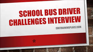 school bus driver interviews  school bus driver interviews 2014
