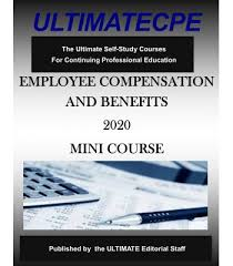 Employee Compensation and <b>Benefits 2020 Mini</b>-Course