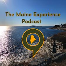 The Maine Experience Podcast