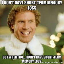 I don't have short-term memory loss but when I do... I don't have ... via Relatably.com