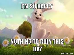 Happy Go Lucky Bunny Meme Generator - DIY LOL via Relatably.com