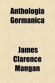 <b>Anthologia</b> Germanica (Paperback): <b>James Clarence Mangan</b> ...