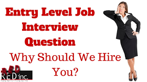 entry level job interview question why should we hire you entry level job interview question why should we hire you