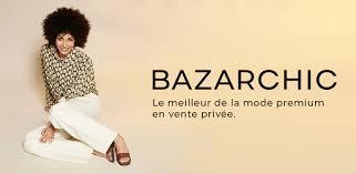 BazarChic, Vente Privée Vêtement & Chaussures Mode - Apps on ...