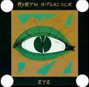 Eye [Rhino] album by Robyn Hitchcock