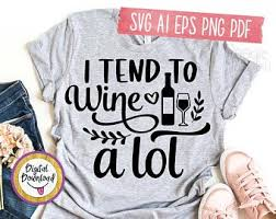 <b>I tend to wine</b> a lot | Etsy