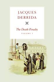 derrida and the death penalty los angeles review of books