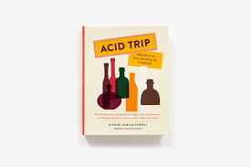 <b>Acid Trip</b>: Travels in the World of Vinegar (Hardcover) | ABRAMS