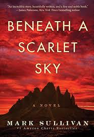 Beneath a Scarlet Sky: A Novel - Kindle edition by Mark Sullivan ...
