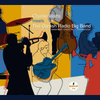 Charlie Watts: <b>Charlie Watts Meets</b> the Danish Radio Big Band ...