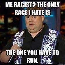 Me racist - meme | LMAO | Pinterest via Relatably.com