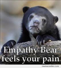 Empathy Bear by ben - Meme Center via Relatably.com