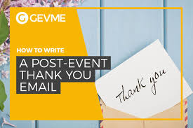 how to write a post event thank you email gevme blog how to write a post event thank you email