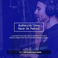 Audiocurso - Cómo Hacer Un Podcast