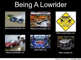 Being A Lowrider... - Meme Generator What i do via Relatably.com