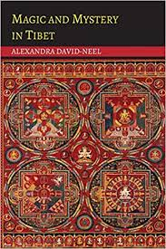 Magic and <b>Mystery</b> in <b>Tibet</b>: Alexandra David-Neel: 9781614276296 ...