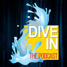 Dive In: The Podcast