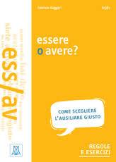 Grammatiche ALMA <b>Essere o</b> avere? | Italian | 9788861825512 ...