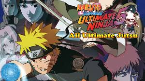 <b>Naruto Shippuden</b> Ultimate Ninja <b>5</b> All Ultimate Jutsu Specials ...