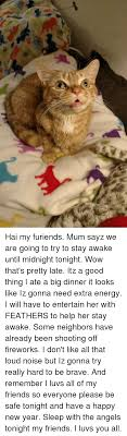 funny stay awake memes of on staying awake memes brave and braves hai my furiends mum sayz we are going