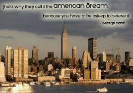 thats-why-they-call-it-the-american-dream-because-you-have-to-be-asleep-to-believe-it.jpg