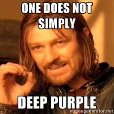 one does not simply deep purple - one-does-not-simply-a | Meme ... via Relatably.com
