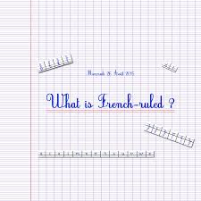 what is french ruled paper and the seyes grid system what is french ruled