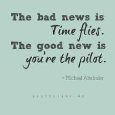 Time Flies Quotes on Pinterest | Replaced Quotes, Make Time Quotes ...
