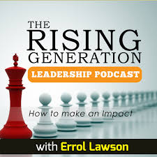 The Rising Generation Leadership Podcast | Conversations with Influential Christian Leaders