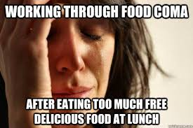 Working through food coma after eating too much free delicious ... via Relatably.com