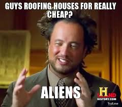funny roof memes Archives - LSDG Roofing and Construction via Relatably.com