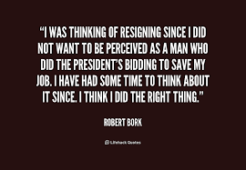 I was thinking of resigning since I did not want to be perceived ... via Relatably.com