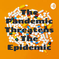 The Pandemic Threatens The Epidemic