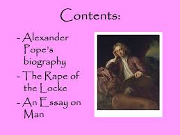 alexander pope an essay on man contents   alexander popes  contents   alexander popes biography   the rape of the locke   an essay on