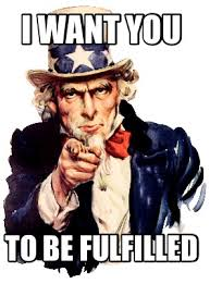Meme Maker - I want you TO BE FULFILLED Meme Maker! via Relatably.com