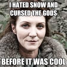 Scumbag Catelyn Stark memes | quickmeme via Relatably.com