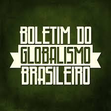 Boletim do Globalismo Brasileiro