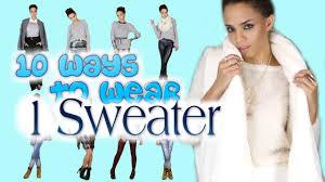 10 Ways to <b>Wear</b> 1 <b>Sweater</b> - YouTube