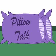Pillow Talk Podcast with RPP and Miller