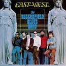The Paul Butterfield Blues Band/East West