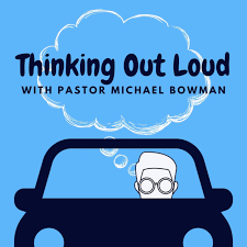 Thinking Out Loud with Pastor Michael
