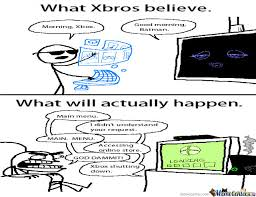 Glad I Have My Xbox 360 by jhonnythrash - Meme Center via Relatably.com